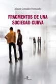 Fragmentos de una sociedad curva Libro di  Mauro González Hernando
