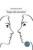 Elogio alla normalità Ebook di  Benedetta Germolè, Benedetta Germolè