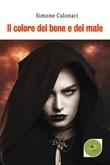 Il colore del bene e del male Ebook di  Simone Calonaci, Simone Calonaci