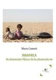 Innafrica. Ho attraversato l'Africa e lei ha attraversato me Ebook di  Marta Cometti, Marta Cometti