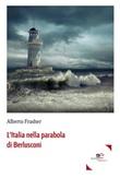 L' Italia nella parabola di Berlusconi Ebook di  Alberto Frasher, Alberto Frasher