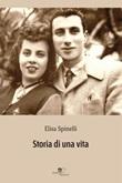 Storia di una vita Ebook di  Elisa Spinelli, Elisa Spinelli