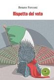 Rispetto del voto Ebook di  Renato Forconi, Renato Forconi