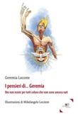 I pensieri di... Geremia. Dio non esiste per tutti coloro che non sono ancora nati Ebook di  Geremia Loconte, Geremia Loconte