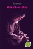 Viola è il suo colore Ebook di  Fabio Vezzi, Fabio Vezzi