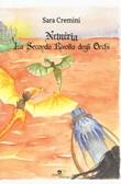 La seconda rivolta degli orchi. Neméria Libro di  Sara Cremini