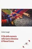 Il filo della memoria nella guerra silenziosa di Manuel Scorza Libro di  Giulia Casagli