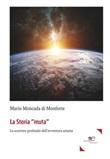 La storia «muta» Libro di  Mario Moncada di Monforte