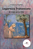 Leggerezza francescana Ebook di  Francesca Angelini, Francesca Angelini