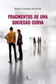Fragmentos de una sociedad curva Ebook di  Mauro González Hernando, Mauro González Hernando