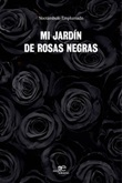 Mi jardín de rosas negras Libro di Noctámbulo emplumado