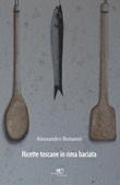 Ricette toscane in rima baciata Libro di  Alessandro Bonanni