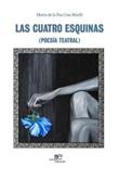 Las cuatro esquinas (poesía teatral) Libro di  María De la Paz Cots Marfil