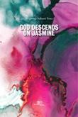 God descends on jasmine Libro di  Axhami Trota Shqiponja