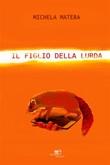 Il figlio della lurda Ebook di  Michela Matera, Michela Matera