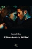 Di bianco vestito tra abiti neri Ebook di  Francesca Di Marco, Francesca Di Marco