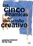 Las cinco dinámicas del desarrollo creativo Ebook di  Johannes Ziskoven, Ad Van Vugt