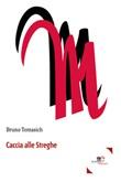 Caccia alle streghe Libro di  Bruno Tomasich