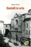 Castelli in aria Ebook di  Ennio Orazi, Ennio Orazi