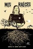 Mis Raíces Ebook di  Mariela del Carmen Campo Oviedo, Mariela del Carmen Campo Oviedo