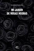 Mi jardín de rosas negras Ebook di Noctámbulo emplumado,Noctámbulo emplumado