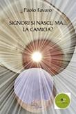 Signori si nasce... ma la camicia? Ebook di  Paolo Favaro, Paolo Favaro