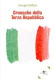 Cronache della Terza Repubblica Ebook di  Giorgio Soffiati, Giorgio Soffiati