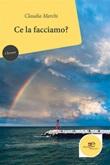 Ce la facciamo? Ebook di  Claudia Marchi, Claudia Marchi