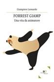 Forrest Giamp. Una vita da animatore Ebook di  Leonardo Giampiero, Leonardo Giampiero