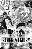 Ether memory Ebook di  Nicolás A. Bey, Nicolás A. Bey