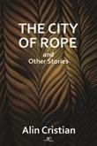 The city of Rope Ebook di  Cristian Alin, Cristian Alin