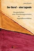 Der beruf eine legende. Kurzgeschichten eines Versicherungsvertreters im Angestelltenverhältnis Ebook di  Jonny Reinsch, Jonny Reinsch