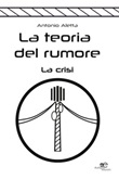 La teoria del rumore Ebook di  Antonio Aletta, Antonio Aletta