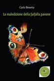 La maledizione della farfalla pavone Ebook di  Carlo Benetta, Carlo Benetta