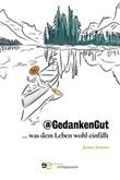@GedankenGut... was dem Leben wohl einfällt Ebook di  Jessica Arntzen, Jessica Arntzen