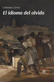 El idioma del olvido Ebook di  Cipriano Zotes, Cipriano Zotes
