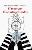 El amor por los cuatro costados Ebook di  José Javier Fernández González, José Javier Fernández González