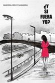 ¿Y si fuera yo? Ebook di  Marissa Greco Sanabría, Marissa Greco Sanabría