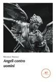Angeli contro uomini Ebook di  Michele Angiuli, Michele Angiuli