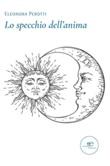 Lo specchio dell'anima Ebook di  Eleonora Perotti, Eleonora Perotti