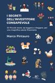 I segreti dell'investitore consapevole Ebook di  Marco Pintauro, Marco Pintauro