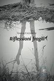 Riflessioni fragili Ebook di Ciccarese Giulia,Ciccarese Giulia