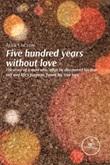Five hundred years without love Ebook di  Alex Lacson, Alex Lacson