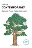 Contemporanea (racconti, poesie, fiaba, filastrocche) Libro di  Ida Testa