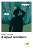 Il sogno di un visionario Ebook di  Bruno Tomasich, Bruno Tomasich