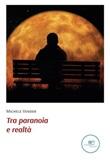 Tra paranoia e realtà Ebook di  Michele Vender, Michele Vender