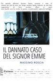 Il dannato caso del signor Emme Ebook di  Massimo Roscia