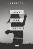 Love her wild Ebook di Atticus