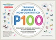 P100 training lessicale e morfosintattico Libro di  Lucia Benessere, Delia Castellano