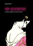Pop generation. La letteratura giapponese ai tempi del cellulare Libro di  Paolo La Marca